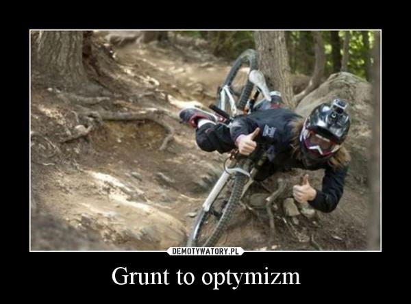 Grunt to optymizm –