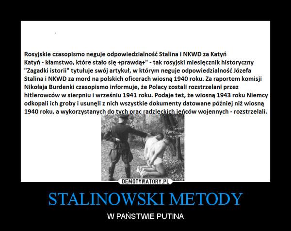 STALINOWSKI METODY – W PAŃSTWIE PUTINA