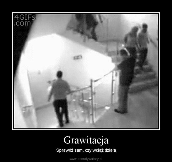 Grawitacja – Sprawdź sam, czy wciąż działa