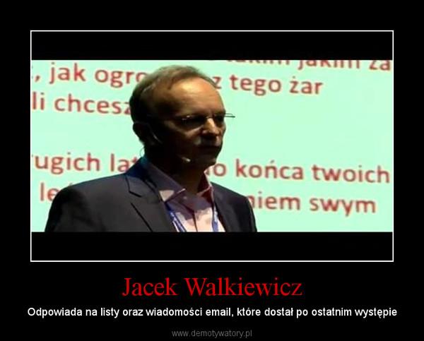 Jacek Walkiewicz – Odpowiada na listy oraz wiadomości email, które dostał po ostatnim występie