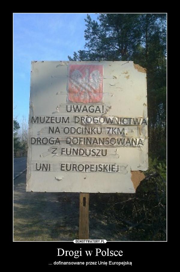 Drogi w Polsce – ... dofinansowane przez Unię Europejską