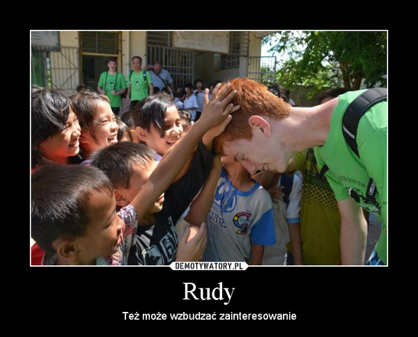 Rudy – Też może wzbudzać zainteresowanie