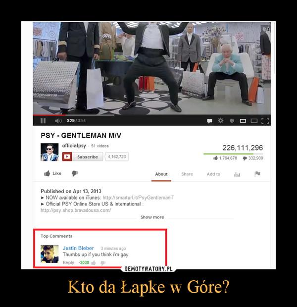 Kto da Łapke w Góre? –