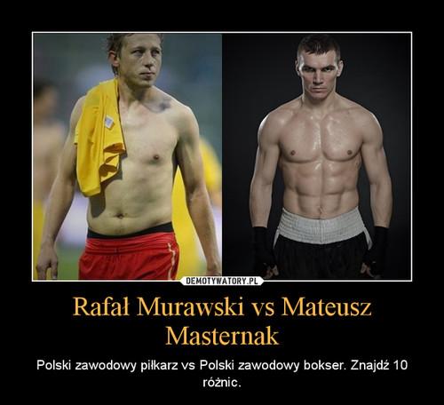 Rafał Murawski vs Mateusz Masternak