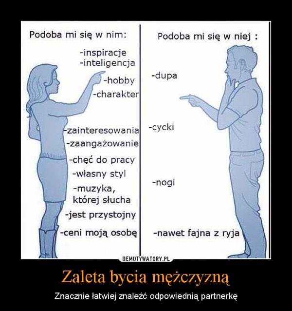 Zaleta bycia mężczyzną – Znacznie łatwiej znaleźć odpowiednią partnerkę