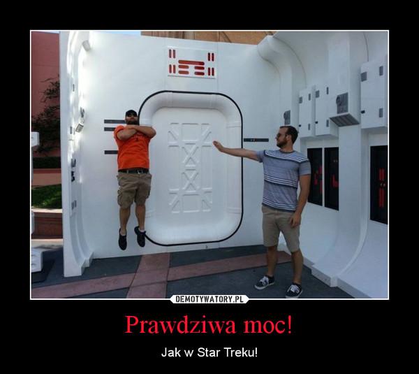 Prawdziwa moc! – Jak w Star Treku!