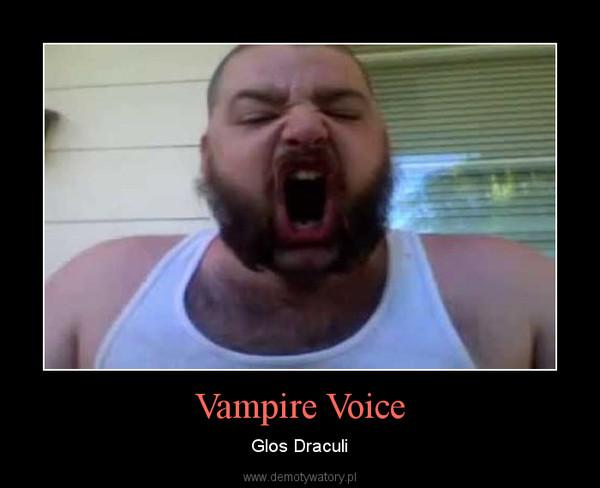 Vampire Voice – Glos Draculi