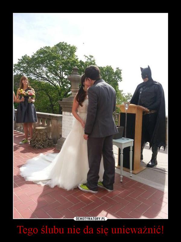 Tego ślubu nie da się unieważnić! –