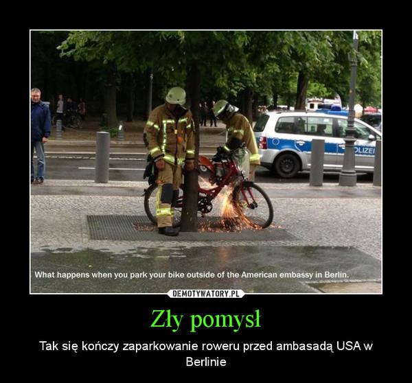 Zły pomysł – Tak się kończy zaparkowanie roweru przed ambasadą USA w Berlinie