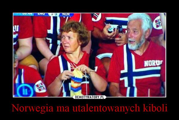 Norwegia ma utalentowanych kiboli –