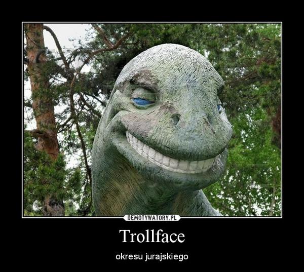 Trollface – okresu jurajskiego