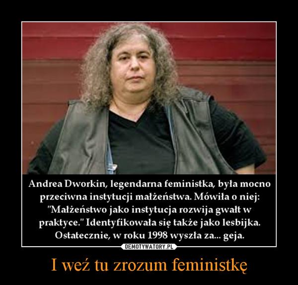 I weź tu zrozum feministkę –