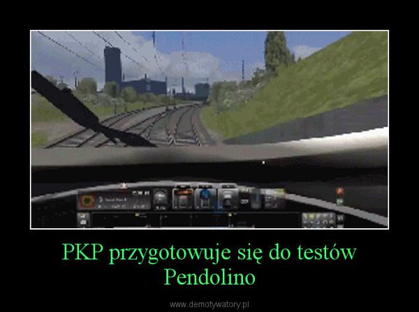 PKP przygotowuje się do testów Pendolino –