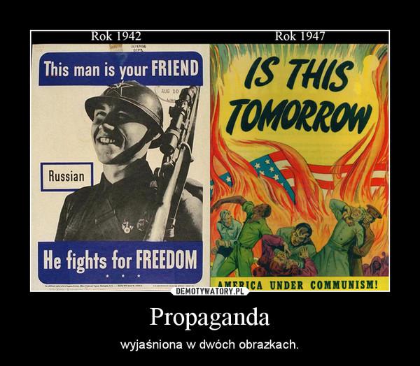 Propaganda – wyjaśniona w dwóch obrazkach.