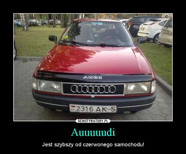 Auuuuudi – Jest szybszy od czerwonego samochodu!