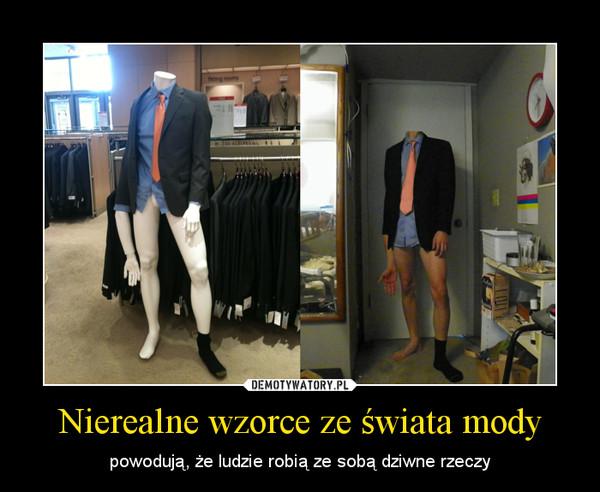 Nierealne wzorce ze świata mody – powodują, że ludzie robią ze sobą dziwne rzeczy