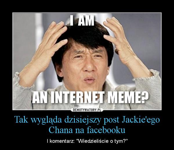 """Tak wygląda dzisiejszy post Jackie'ego Chana na facebooku – I komentarz: """"Wiedzieliście o tym?"""""""