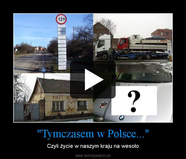 """""""Tymczasem w Polsce..."""" – Czyli życie w naszym kraju na wesoło"""