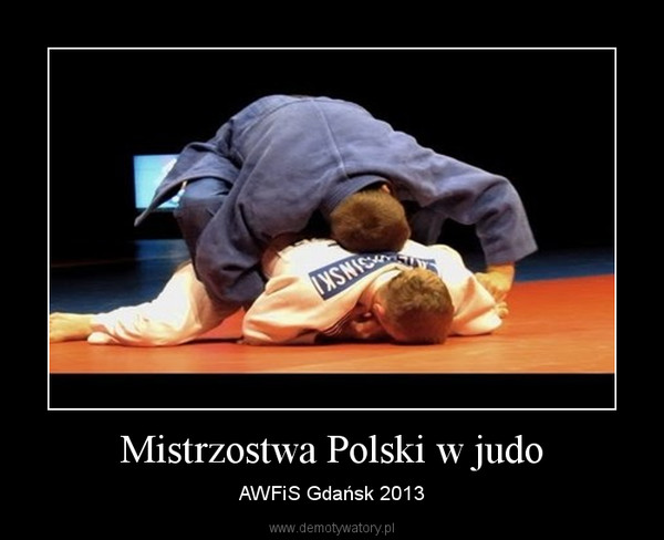 Mistrzostwa Polski w judo – AWFiS Gdańsk 2013