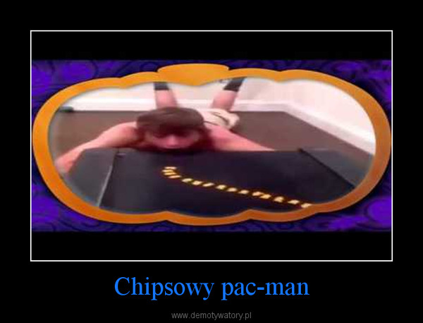 Chipsowy pac-man –