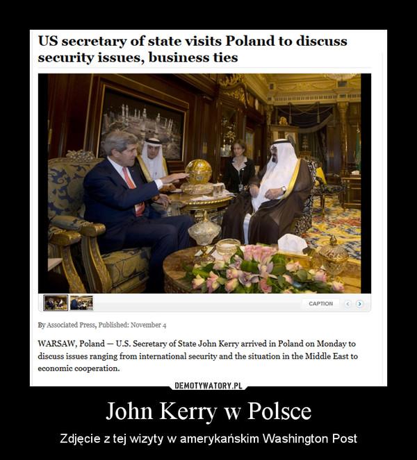 John Kerry w Polsce – Zdjęcie z tej wizyty w amerykańskim Washington Post