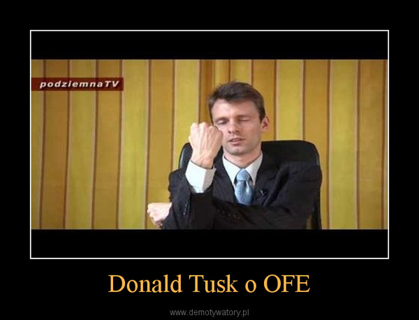 Donald Tusk o OFE –