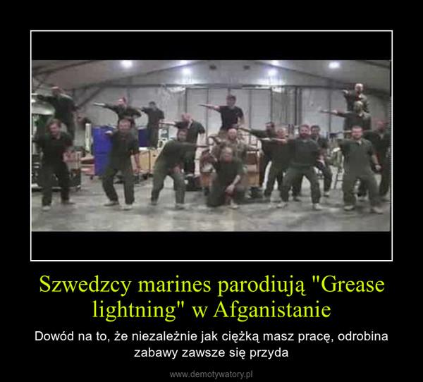 """Szwedzcy marines parodiują """"Grease lightning"""" w Afganistanie – Dowód na to, że niezależnie jak ciężką masz pracę, odrobina zabawy zawsze się przyda"""