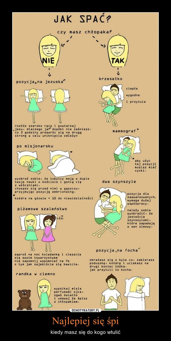 Najlepiej się śpi – kiedy masz się do kogo wtulić