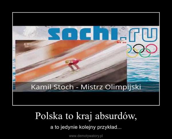Polska to kraj absurdów, – a to jedynie kolejny przykład...