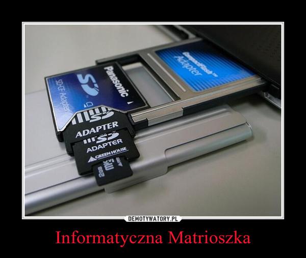 Informatyczna Matrioszka –