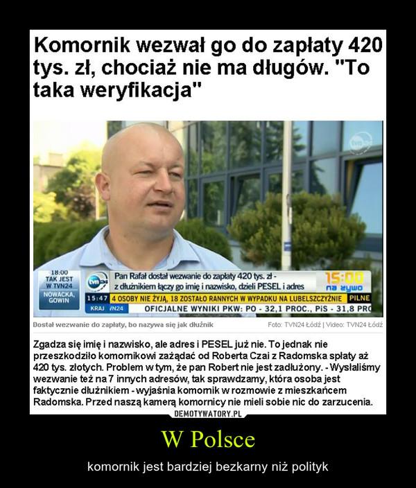 W Polsce – komornik jest bardziej bezkarny niż polityk