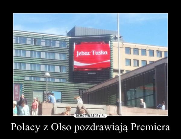 Polacy z Olso pozdrawiają Premiera –