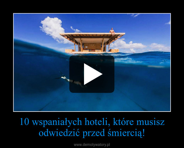10 wspaniałych hoteli, które musisz odwiedzić przed śmiercią! –
