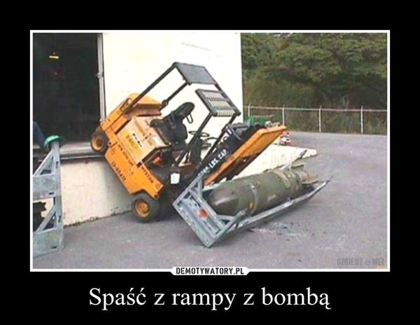 Spaść z rampy z bombą –