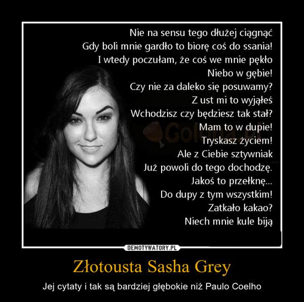 Złotousta Sasha Grey – Jej cytaty i tak są bardziej głębokie niż Paulo Coelho