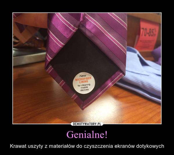 Genialne! – Krawat uszyty z materiałów do czyszczenia ekranów dotykowych