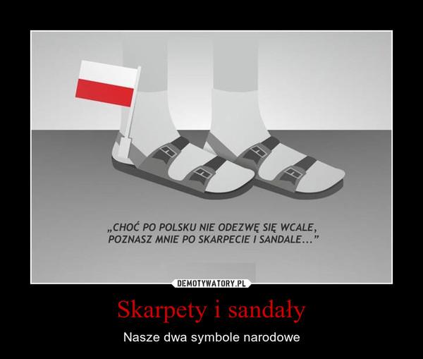 Skarpety i sandały – Nasze dwa symbole narodowe