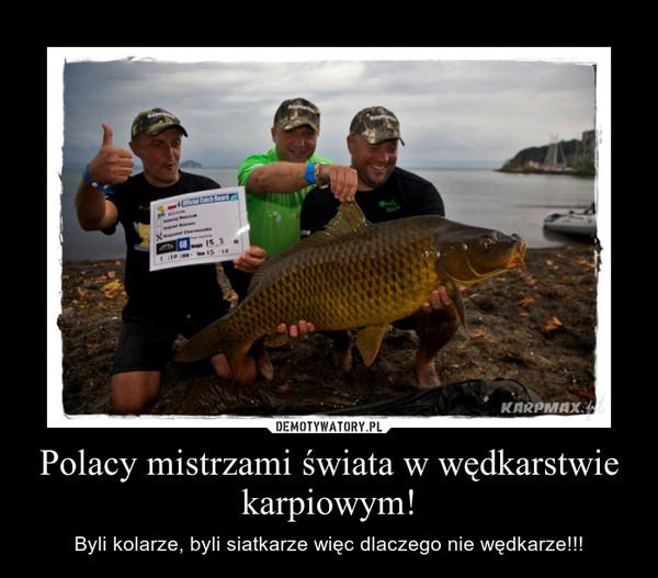 Polacy mistrzami świata w wędkarstwie karpiowym! – Byli kolarze, byli siatkarze więc dlaczego nie wędkarze!!!
