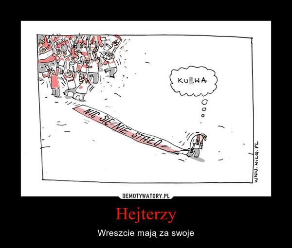 Hejterzy – Wreszcie mają za swoje