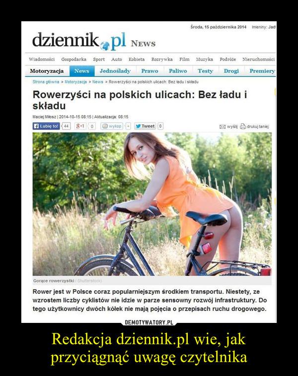 Redakcja dziennik.pl wie, jak przyciągnąć uwagę czytelnika –