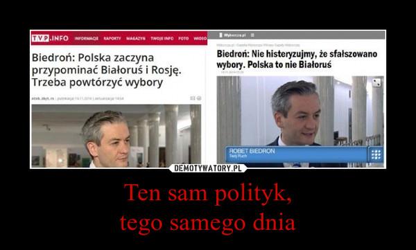Ten sam polityk,tego samego dnia –