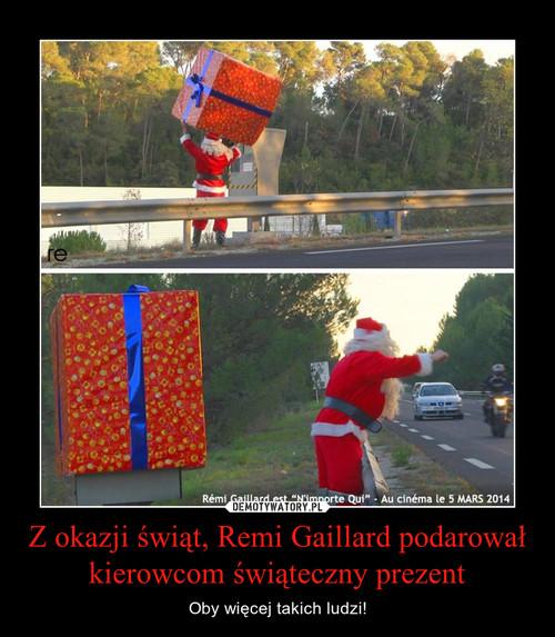 Z okazji świąt, Remi Gaillard podarował kierowcom świąteczny prezent