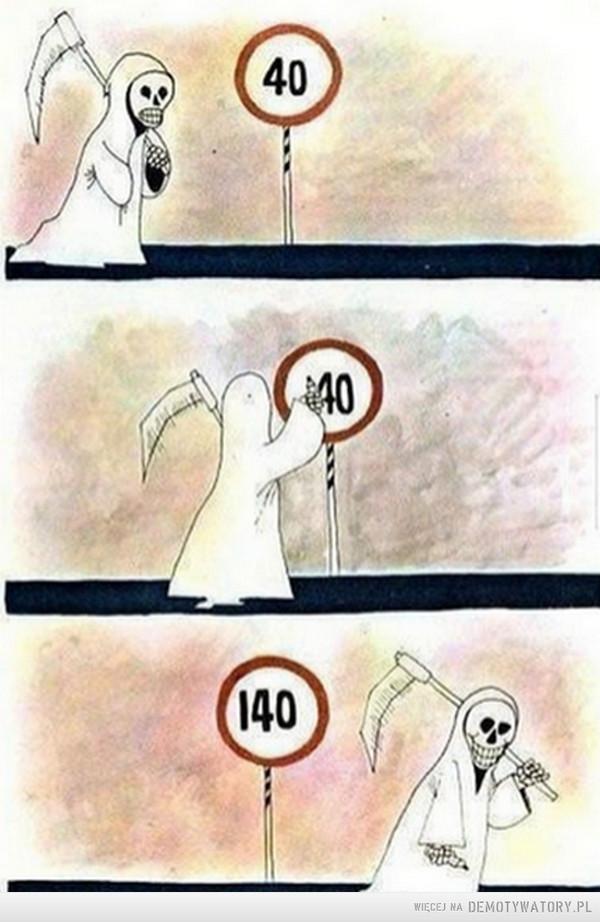I tak śmierć jeździ szybciej –