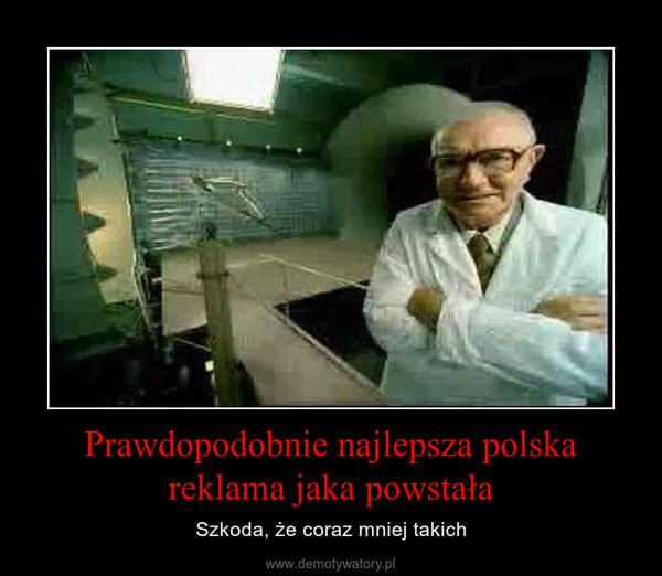 Prawdopodobnie najlepsza polska reklama jaka powstała – Szkoda, że coraz mniej takich