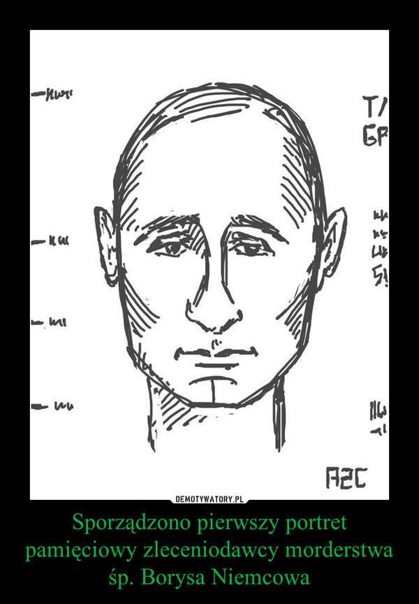 Sporządzono pierwszy portret pamięciowy zleceniodawcy morderstwa śp. Borysa Niemcowa –
