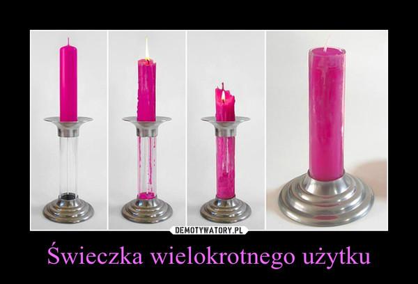 Świeczka wielokrotnego użytku –