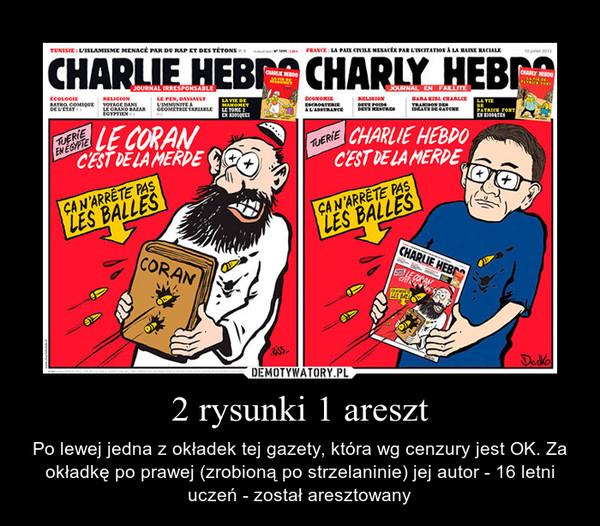 2 rysunki 1 areszt – Po lewej jedna z okładek tej gazety, która wg cenzury jest OK. Za okładkę po prawej (zrobioną po strzelaninie) jej autor - 16 letni uczeń - został aresztowany