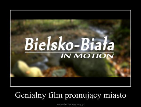 Genialny film promujący miasto –