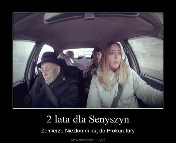 2 lata dla Senyszyn – Żołnierze Niezłomni idą do Prokuratury