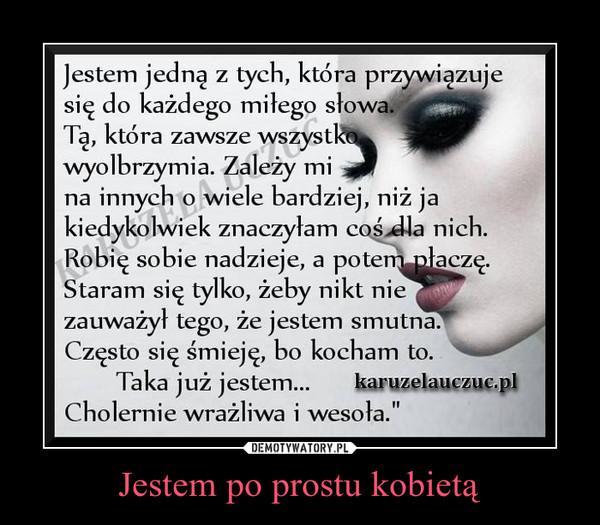 Jestem po prostu kobietą –
